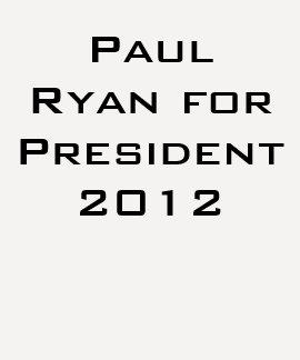 Paul Ryan for President 2012 Tshirt