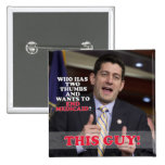 Paul Ryan Two Thumbs Up to End Medicaid Buttons