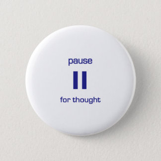 Pause for Thought (blue text) 6 Cm Round Badge