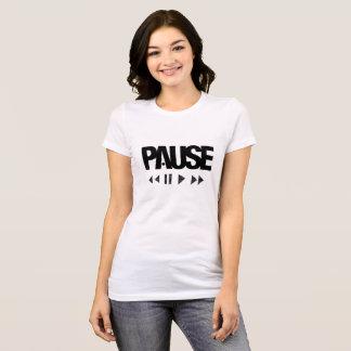 PAUSE T-Shirt