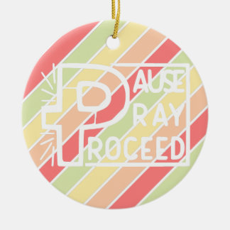 PAUSE to PRAY then PROCEED Round Ceramic Decoration