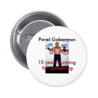 Pavel Goberman, 10 years running 6 Cm Round Badge