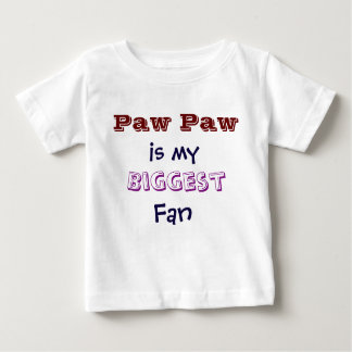 Paw Paw is my biggest fan Infant Toddler T-Shirt