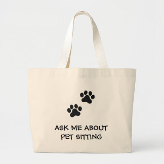 Paw Prints logo, ASK ME ABOUT PET SITTING Large Tote Bag