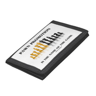 Pawn Promotion Is The Name Of The Game Chess Humor Trifold Wallets