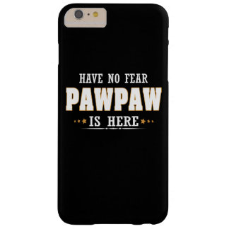 PAWPAW IS HERE BARELY THERE iPhone 6 PLUS CASE