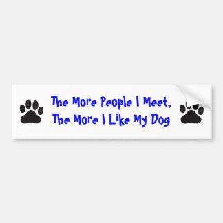 PawPrint More People I Meet, More I Like My Dog Bumper Sticker