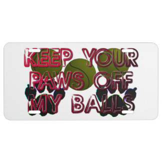 PAWS OFF MY BALLS LICENSE PLATE