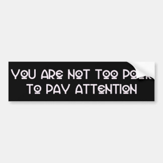 """Pay Attention"" Bumper Sticker"