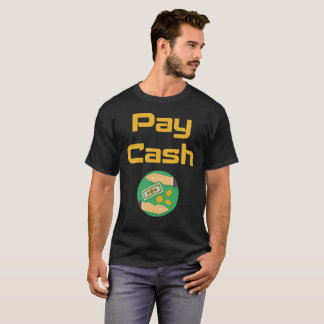 Pay Cash Financial Advice Dollars Coins T-Shirt