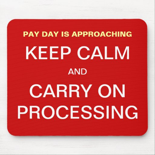 Pay Day Payroll Keep Calm Motivational Slogan Mouse Mats