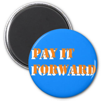 pay it forward 2 6 cm round magnet