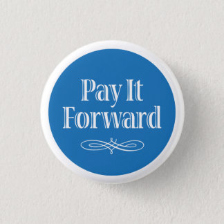Pay It Forward 3 Cm Round Badge