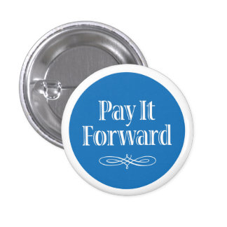 Pay It Forward 3 Cm Round Badge