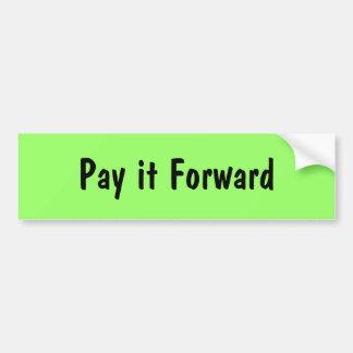 Pay it Forward Bumper Sticker