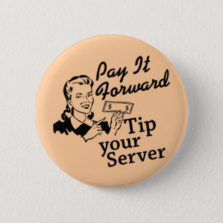 Pay It Forward, Tip Your Server 6 Cm Round Badge
