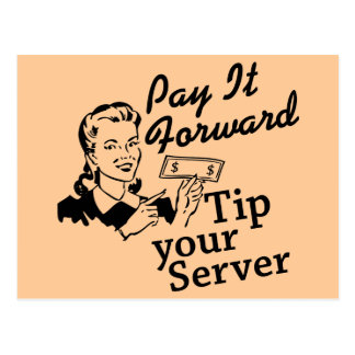 Pay It Forward, Tip Your Server Postcard
