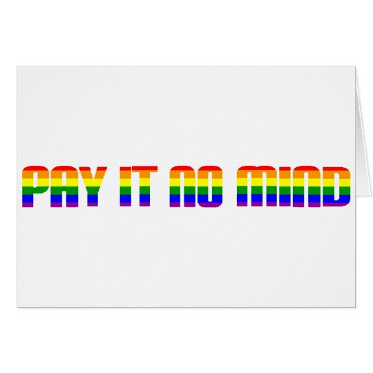pay it no mind card