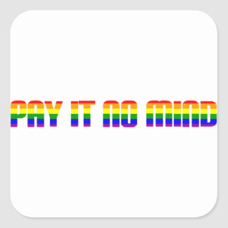 pay it no mind square sticker