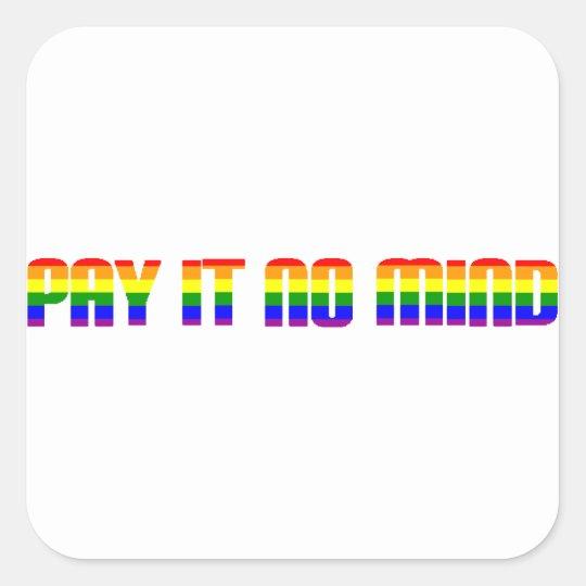 pay it no mind square sticker
