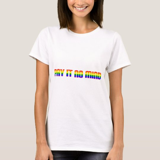 pay it no mind T-Shirt