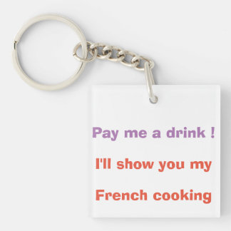Pay me a drink ! key ring