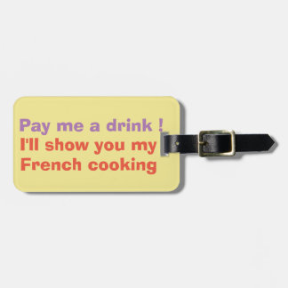 Pay me a drink ! luggage tag