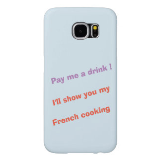 Pay me a drink ! samsung galaxy s6 cases