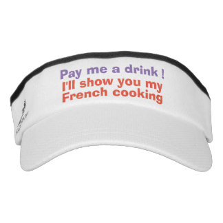 Pay me a drink ! visor