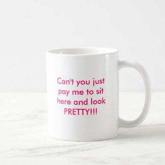 Pay me to look pretty basic white mug