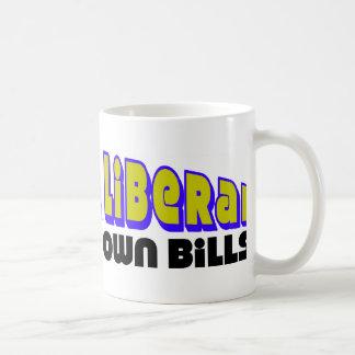 Pay Your Own Bills! Coffee Mug