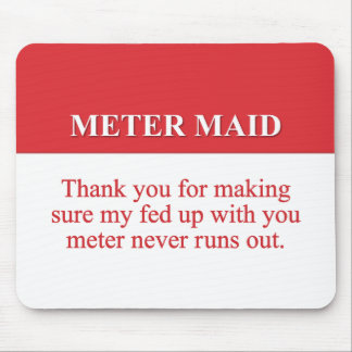 Paying the Meter Maid (2) Mousepads