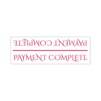 """""""PAYMENT COMPLETE"""" Rubber Stamp"""