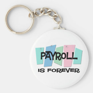 Payroll Is Forever Basic Round Button Key Ring