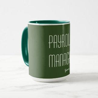 """PAYROLL MANAGER"" MUG"
