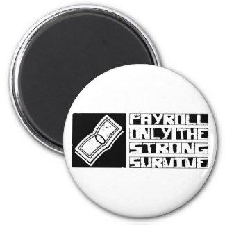 Payroll Survive 6 Cm Round Magnet