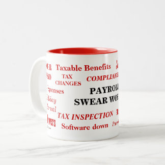 Payroll Swear Words Funny Annoying Payroll Joke Two-Tone Coffee Mug