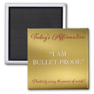 PD Affirmation Magnet Bullet-Proof