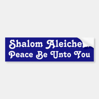 Peace Be Unto You Bumper Sticker