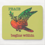 Peace Begins Within Mouse Pads