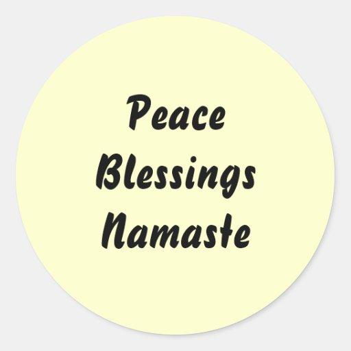 Peace, Blessings, Namaste. Round Sticker