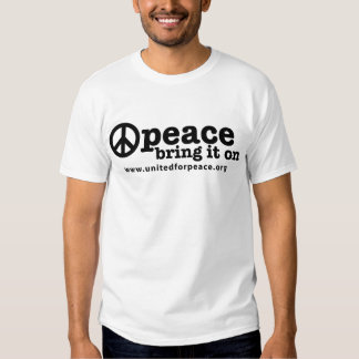 Peace--Bring It On Tshirts