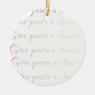 Peace, give peace a chance round ceramic decoration