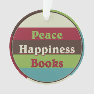 Peace,Happiness,Books Book Club Ornament