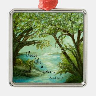 Peace  Like a River Metal Ornament