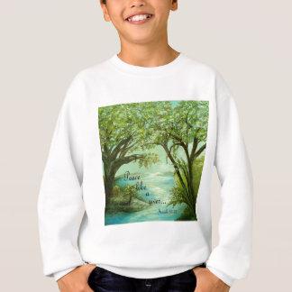 Peace  Like a River Sweatshirt