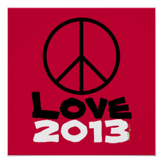 Peace Love 2013 Poster Art Print (Red)