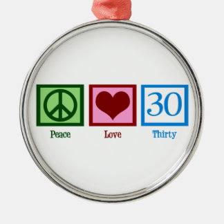 Peace Love 30 Birthday Metal Ornament
