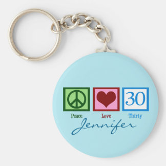 Peace Love 30th Birthday Personalized Basic Round Button Key Ring