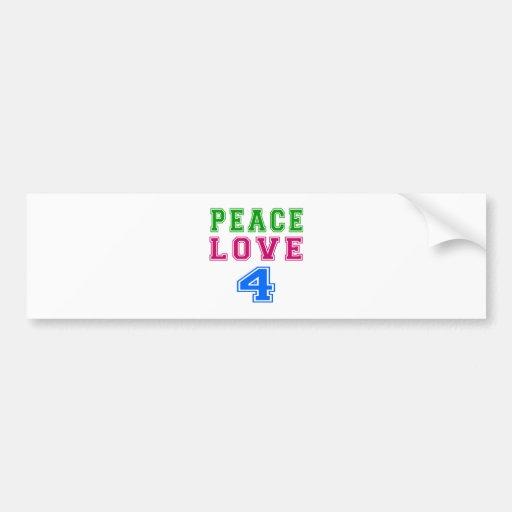 Peace Love 4 Birthday Designs Bumper Stickers